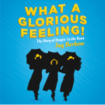What a Glorious Feeling! The Story of Singin' in the Rain