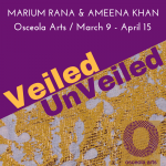Veiled / UnVeiled at Osceola Arts!