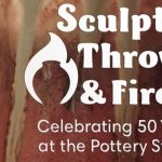 Sculpted, Thrown, & Fired: Celebrating 50 Years at the Pottery Studio