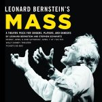 Bernstein's MASS: A Theatre Piece for Singers, Players, and Dancers