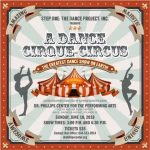 """""""A Dance Cirque-Circus"""" Presented by Step One: The Dance Project, Inc."""