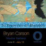 """To Perserve or Abandon "" The Art of Bryan Carson"