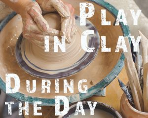 Play in Clay: During the Day
