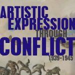 EXHIBIT: ARTISTIC EXPRESSION THROUGH CONFLICT: THE...