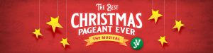 The Best Christmas Pageant Ever : The Musical JV