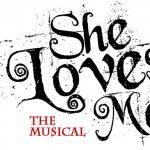 """""""She Loves Me"""" the Musical"""