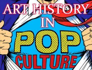 Art History in Pop Culture