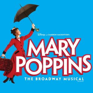 MARY POPPINS, the Musical