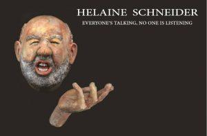 Helaine Schneider: Everyone's Talking, No One is Listening
