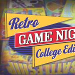Retro Game Night: College Edition
