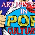 Art History in Pop Culture Class