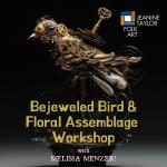 Bejeweled Bird & Antique Assemblage Workshop with Melissa Menzer