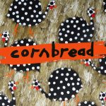 Cornbread - Opening Reception