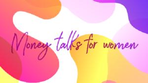 Money Talks for Women
