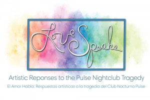 Love Speaks: Artistic Responses to the Pulse Night...