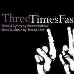 Florida Festival of New Musicals: ThreeTimesFast