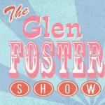 The Glen Foster Show