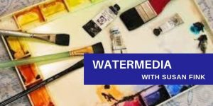Watermedia Drawing with Susan Fink
