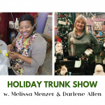 Holiday Trunk Show with Guest Artists Melissa Menzer and Darlene Allen