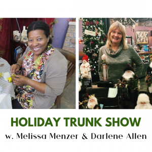 Holiday Trunk Show with Guest Artists Melissa Menz...