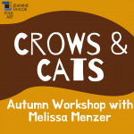 Crows and Cats - Autumn Workshop with Melissa Menzer
