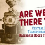 Are We There Yet? Railroads Boost the Economy