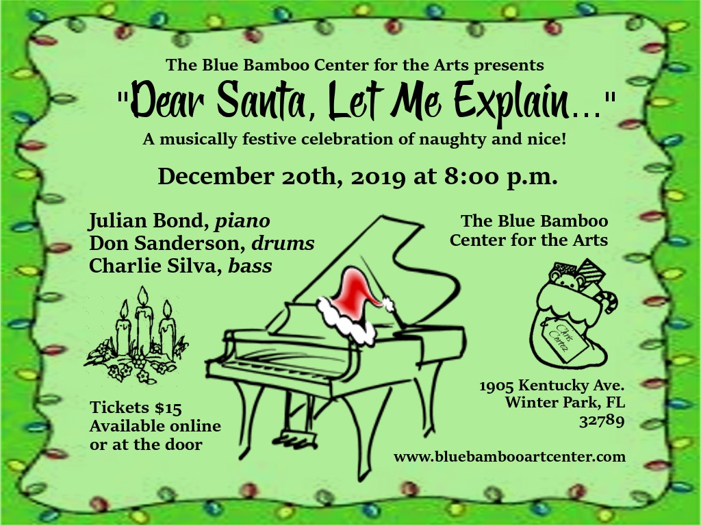 Julian Bond Dear Santa Let Me Explain Blue Bamboo Center For The Arts At Blue Bamboo Center For The Arts Winter Park Fl Music verse f g c dear winter, i hope you like your name f g f g am g f i hope they don't make fun of you, when you grow up and go to school, ok f g c 'cause winter is a badass name f g c dear. orlandoatplay com