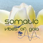 Somatic Vibes of Gaia