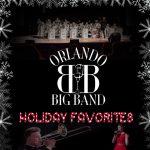 THE ORLANDO BIG BAND presents HOLIDAY FAVORITES