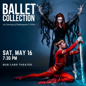 The Ballet Collection: An Evening of Shakespeare & more.
