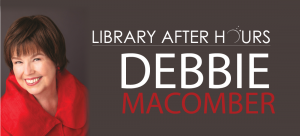 Library After Hours: An Evening with Debbie Macomb...