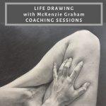 Life Drawing with McKenzie Graham - Coaching Sessions