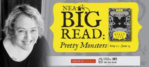 Pretty Monsters: NEA Big Read Kickoff with Kelly L...