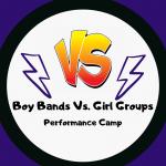 Boy Bands Vs. Girl Groups: Performance Camp
