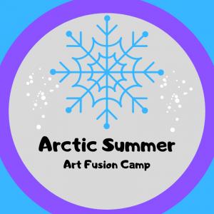Arctic Summer: Art Fusion Camp