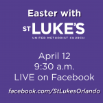 Easter with St. Luke's United Methodist Church on Facebook LIVE