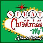 Christmas, My Way: A Sinatra Holiday Bash