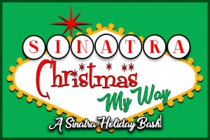 Christmas, My Way: A Sinatra Holiday Bash