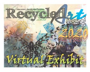 2020 Recycled Art Virtual Exhibit