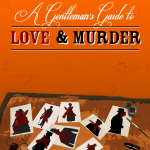 A Gentleman's Guide Love & Murder