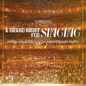 A Grand Night for Singing - Opera Orlando's Fifth Anniversary Party