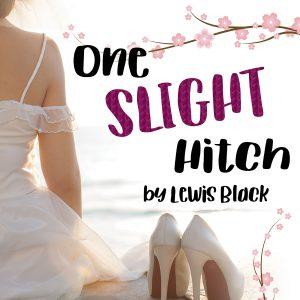One Slight Hitch, a comedy