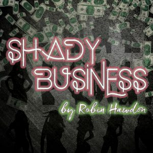Shady Business, a comedy