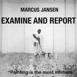 Marcus Jansen: Examine and Report