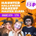 Haunted Halloween Makeup Master Class (6-12 grades)