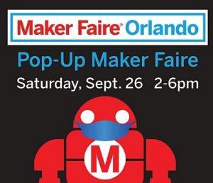 Maker Faire Orlando presents Pop-Up Maker Faire
