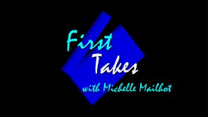 First Takes with Michelle Mailhot presents CeCe Te...