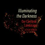 Illuminating the Darkness: Our Carceral Landscape