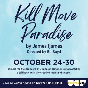 "Theatre UCF presents ""Kill Move Paradise"" by James Ljames"