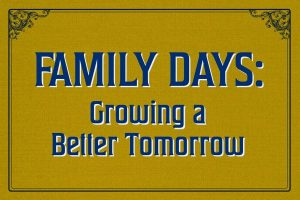 Family Day: Growing a Better Tomorrow